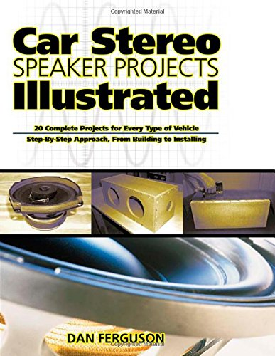 Car Stereo Speaker Projects Illustrated (Tab Electronics Technical Library) by McGraw-Hill Companies, Inc.