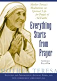Everything Starts from Prayer: Mother Teresas Meditations on Spiritual Life for People of All Faiths