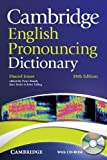 Cambridge English Pronouncing Dictionary with CD-ROM 18th (eighteenth) Edition by Jones, Daniel [2011]
