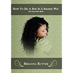 How To Do A Sew In L-Shaped Wig On Your Own Hair