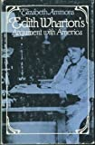 Edith Wharton's Argument With America (0820305138) by Ammons, Elizabeth