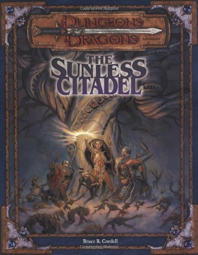 The Sunless Citadel (Dungeons & Dragons Adventure, 3rd Edition) PDF
