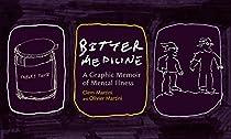 Bitter Medicine: A Graphic Memoir of Mental Illness