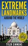 Extreme Landmarks Around the World: A...
