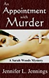 An Appointment With Murder (A Sarah Woods Mystery Short Novel)