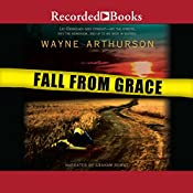 Fall from Grace: A Leo Desroches Mystery, Book 1 | Wayne Arthurson