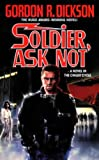 Soldier, Ask Not (0812504003) by Dickson, Gordon R.