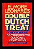Elmore Leonards Double Dutch Treat: Three Novels - Moonshine War, Gold Coast, City Primeval