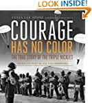 Courage Has No Color, The True Story...
