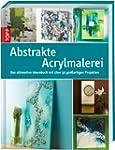 Abstrakte Acrylmalerei: Das ultimativ...