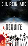Requite (Cases of Lieutenant Kane Series Book 2)