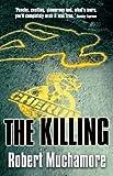 CHERUB 4: The Killing by Muchamore, Robert 1st 1st Prin edition (2005) Robert Muchamore
