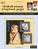10 20 30 Minute Scrapbook Pages (Leisure Arts #3730) (Memories in the Making Scrapbooking) (1574864327) by Nancy M. Hill