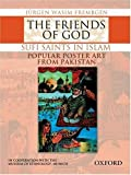 The Friends of God-Sufi Saints in Islam: Popular Poster Art from Pakistan