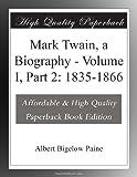 Mark Twain, a Biography - Volume I, Part 2: 1835-1866