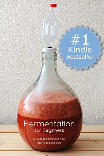 Wine Fermentation for Beginners: A Guide to Wine Making and Fermentation At Home (Making Wine and Beer with Home Fermentation Book 1) by Sally Winthorpe