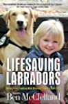 Lifesaving Labradors: Stories From Fa...