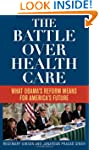 The Battle Over Health Care: What Oba...