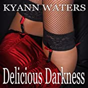 Delicious Darkness | [KyAnn Waters]