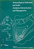 img - for ARCH'OLOGICAL SEDIMENTS AND SOILS: ANALYSIS, INTERPRETATION AND MANAGEMENT (UNIV COL LONDON INST ARCH PUB) book / textbook / text book