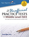 img - for The Best Unofficial Practice Tests for the Middle Level ISEE book / textbook / text book