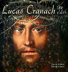 Lucas Cranach the Elder: 220+ Renaiss...