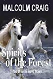 img - for SPIRITS of the FOREST ... The dreams have flown... book / textbook / text book