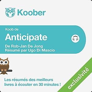 Résumé : Anticipate de Rob-Jan De Jong | Livre audio