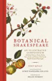 img - for Botanical Shakespeare: An Illustrated Compendium of All the Flowers, Fruits, Herbs, Trees, Seeds, and Grasses Cited by the World's Greatest Playwright book / textbook / text book