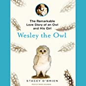 Wesley the Owl: The Remarkable Love Story of an Owl and His Girl | [Stacey O'Brien]