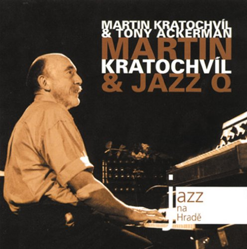 Martin Kratochvil & Jazz Q & Tony Ackerman