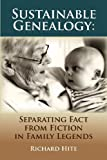 Sustainable Genealogy: Separating Fact from Fiction in Family Legends