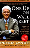 img - for One Up On Wall Street: How To Use What You Already Know To Make Money In The Market book / textbook / text book