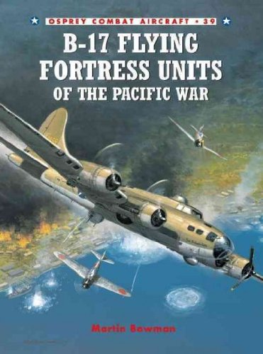 [(B-17 Flying Fortress Units of the Pacific War)] [Author: Martin Bowman] published on (April, 2003)