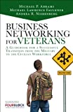 img - for Business Networking for Veterans: A Guidebook for a Successful Military Transition into the Civilian Workforce (2nd Edition) book / textbook / text book
