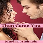 Then Came You | Marisa Michaels
