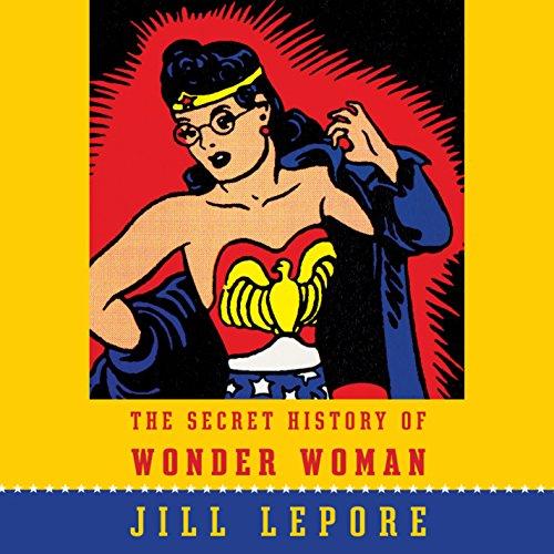 Download The Secret History of Wonder Woman