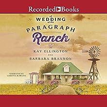A Wedding at the Paragraph Ranch   Livre audio Auteur(s) : Barbara A. Brannon, Kay L. Ellington Narrateur(s) : Loretta Rawlins