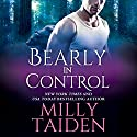 Bearly in Control: Shifters Undercover, Book 1 Audiobook by Milly Taiden Narrated by Lauren Sweet