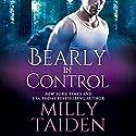 Bearly in Control: Shifters Undercover, Book 1 Hörbuch von Milly Taiden Gesprochen von: Lauren Sweet