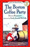 The Boston Coffee Party (I Can Read Book 3) (0064441415) by Rappaport, Doreen