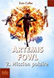Eoin Colfer Artemis Fowl 2/Mission Polaire (Folio Junior)