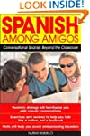 Spanish Among Amigos: Conversational...