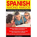 Spanish Among Amigos: Conversational Spanish Beyond the Classroomby Nuria Agull�