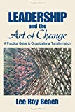 img - for Leadership and the Art of Change: A Practical Guide to Organizational Transformation book / textbook / text book