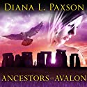 Marion Zimmer Bradley's Ancestors of Avalon: Avalon Series #5 Audiobook by Diana L. Paxson Narrated by Rosalyn Landor