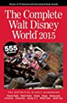 The Complete Walt Disney World 2015:...
