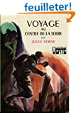 Voyage au centre de la terre : Collection : Biblioth�que verte cartonn�e