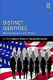 img - for Distinct Identities: Minority Women in U.S. Politics (Routledge Series on Identity Politics) book / textbook / text book