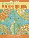 Foolproof Machine Quilting: Learn to...